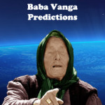 Baba Vanga Predictions And Are They Phenomenon