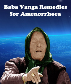 Baba Vanga Remedies for Amenorrhoea