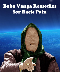 Baba Vanga Remedies for Back Pain