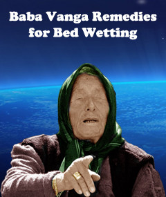 Baba Vanga Remedies for Bed Wetting