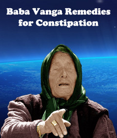 Baba Vanga Remedies for Constipation