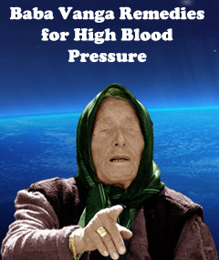 Baba Vanga Remedies for High Blood Pressure