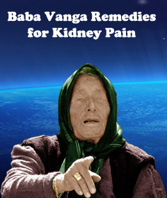 Baba Vanga Remedies for Kidney Pain