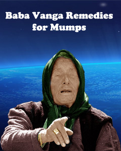 Baba Vanga remedies for mumps