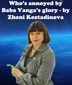 Who's annoyed by Baba Vanga's glory – by Zheni Kostadinova
