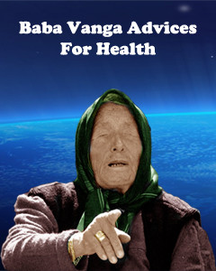 Baba Vanga advices for health