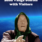 Baba Vanga stories with visitors – story 24