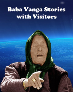 Baba Vanga stories with visitors - story 1