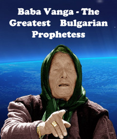 Baba Vanga – living the visible and invisible world