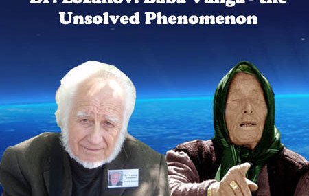 Dr. Lozanov: Baba Vanga – the Unsolved Phenomenon