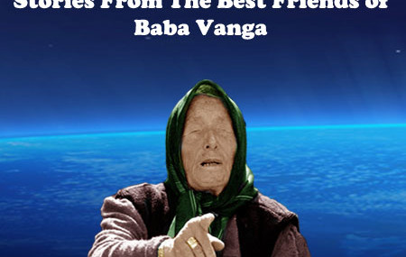 Stories From the Best Friends of Baba Vanga